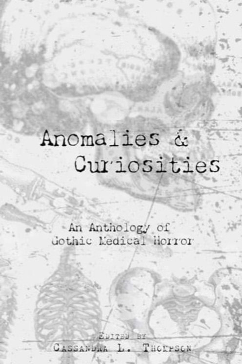 Anomalies & Curiosities: An Anthology of Gothic Medical Horror, Paperback