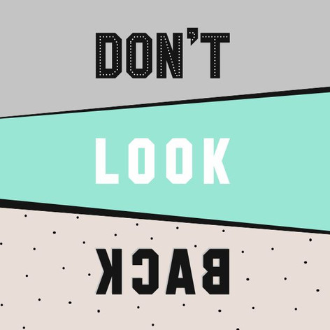 dont look back.JPG
