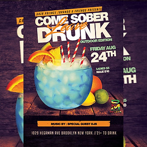 Come Sober Leave Drunk