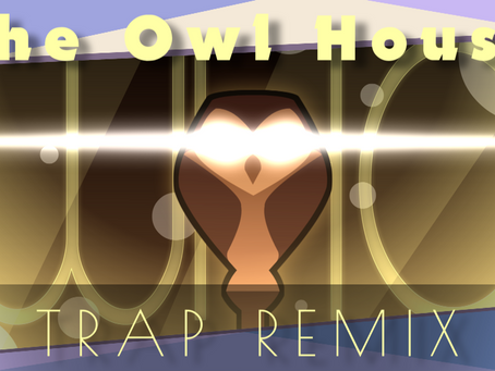 WHO - The Owl House Trap Remix