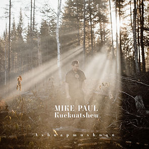 Mike Paul_Ashuapmushuan album_ cover.jpg
