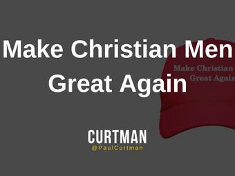 Make Christian Men Great Again