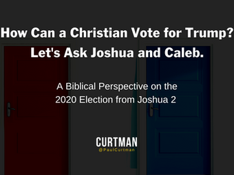 How Can A Christian Vote for Trump?: A Biblical Perspective on the 2020 Election from Joshua 2.