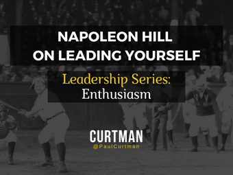 Leadership Series - Enthusiasm: Napoleon Hill on Leading Yourself