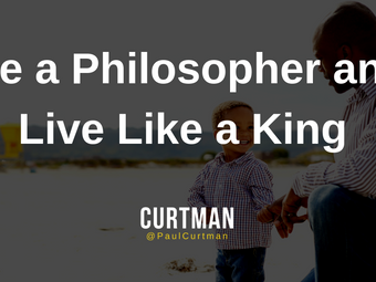 Be a Philosopher and Live Like a King