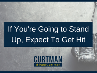 If You're Going to Stand Up, Expect to Get Hit