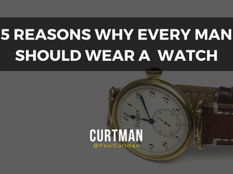 5 Reasons Why Men Should Wear a Watch
