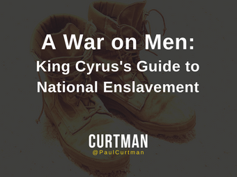A War on Men: King Cyrus's Guide to National Enslavement