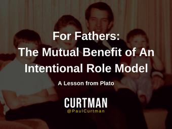 For Fathers: The Mutual Benefit of An Intentional Role Model