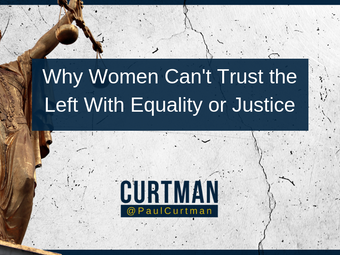 Why Women Can't Trust the Left With Equality or Justice