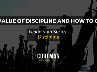 Leadership Series - The Value of Discipline and How to Get It