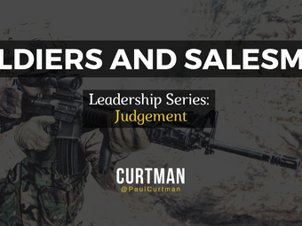 Leadership Series - Judgement : Soldiers and Salesman