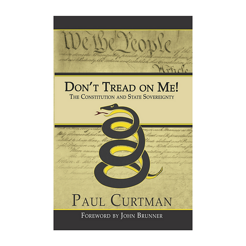 Don't Tread On Me: The Constitution and State Sovereignty