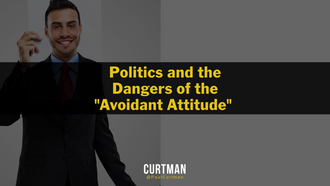 "Politics and the Dangers of the ""Avoidant Attitude"""