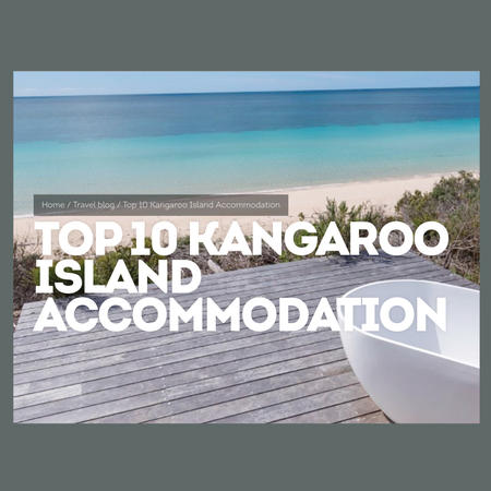 Top 10 Kangaroo Island Accommodation