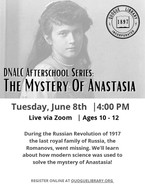 DNALC Afterschool Series: The Mystery of Anastasia