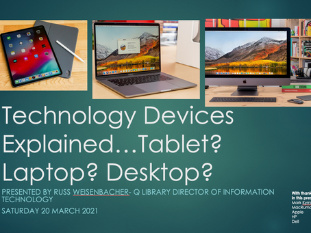 Watch the Video Presentation- What Tech Device Do I Need?  Tablet? Laptop? Just a Smartphone?