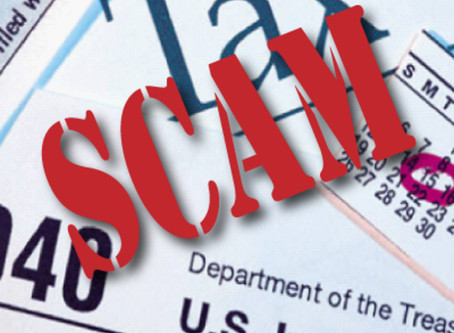 It's Tax Time--- BEWARE of ALL the Scams! Not just tax ones...