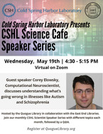 CSHL Science Cafe Speaker Series