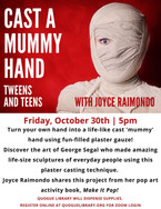 Cast a Mummy Hand for Teens and Tweens