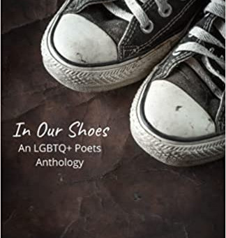 """""""TRANSGENDER CHRISTIAN"""" AND """"CRASH LANDING"""" ARE IN """"IN OUR SHOES: AN LGBTQ+ POETS ANTHOLOGY"""""""