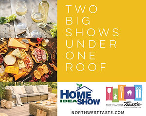 Northwest Taste and Home Idea Show