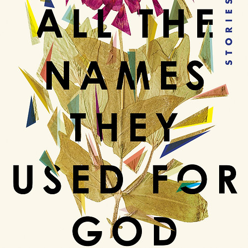 All The Names They Used for God - Hardcover