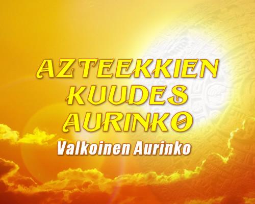 Azteekkien Kuudes Aurinko Alkoi 26.5.2021