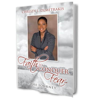 Faith to Conquer Fear™: The Journey