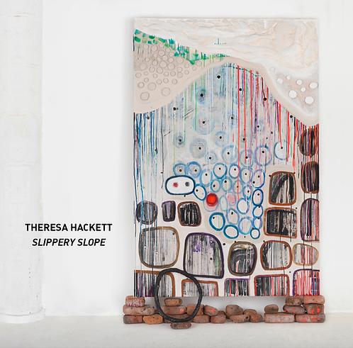 """Theresa Hackett - """"Slippery Slope"""" exhibition catalog"""