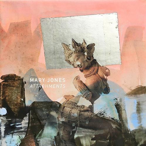 "Mary Jones - ""Attachments"" exhibition catalog"