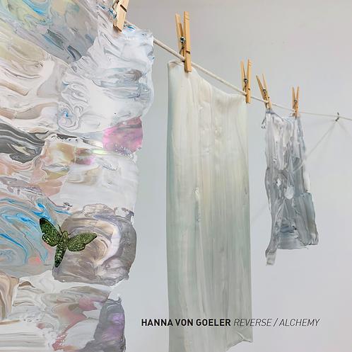 """Hanna von Goeler - """"Reverse / Alchemy"""" exhibition catalog"""