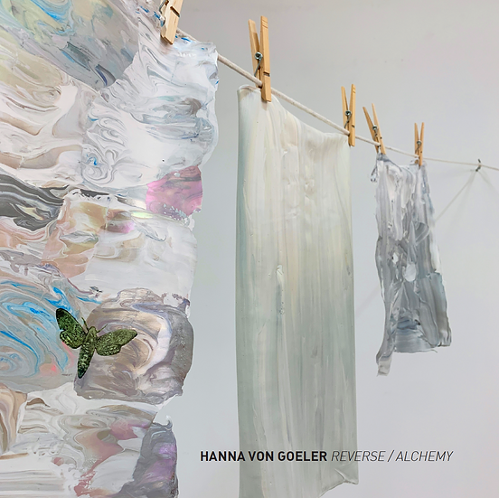 "Hanna von Goeler - ""Reverse / Alchemy"" exhibition catalog"
