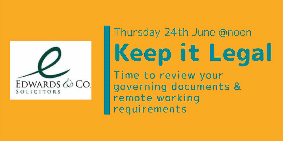 Keep It Legal - Time to review your governing documents & remote working requirements with Edwards & Co Solicitors