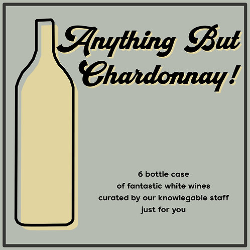 Anything But Chardonnay!