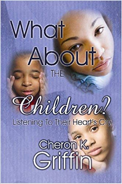 What About The Children?: Listening To Their Heart's Cry