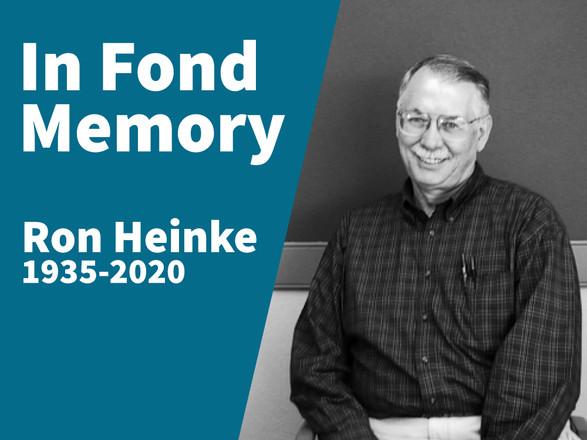 In Fond Memory of Ron Heinke