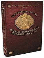 WWE: The History of the World Heavyweight Championship DVD