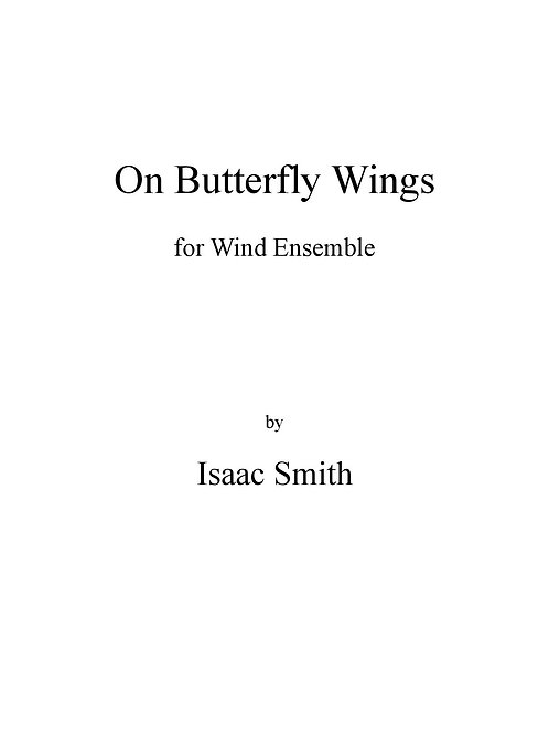 On Butterfly Wings, for Wind Ensemble (Score and parts)