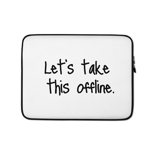 Let's take this offline.