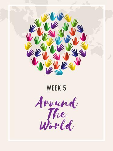 Week 5- Around the World