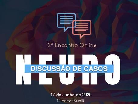 Acontece:  2º encontro de online de discussão de casos neuro