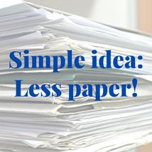 Simple Idea: Use Less Paper!