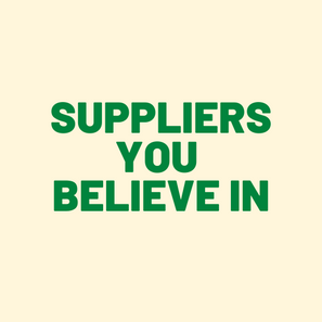 Suppliers you believe in