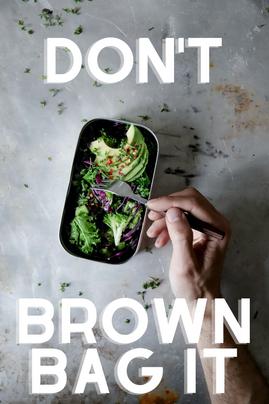 Don't Brown Bag It