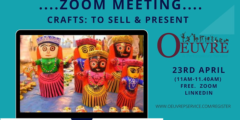 ZOOM MEETING:  CRAFTS.  Friday 23rd April. 11am.