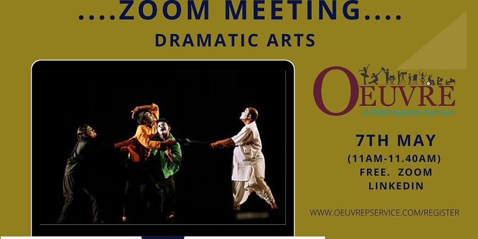 ZOOM MEETING:  Dramatic Arts. Friday 7th May. 11am.