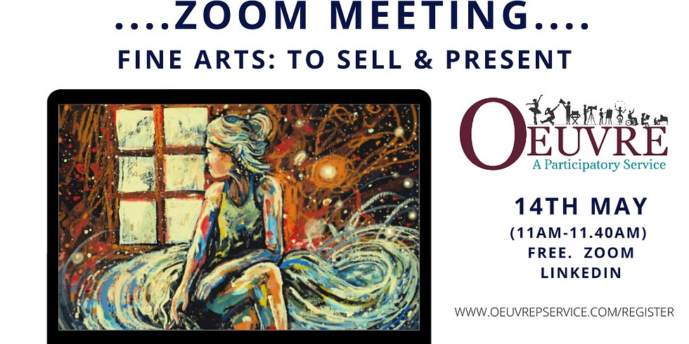 ZOOM MEETING:  Fine Artists.  Friday 14th May. 11am.