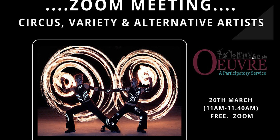 ZOOM:  26th March. 11am.  Open to Circus, Variety and Alternative Artsts