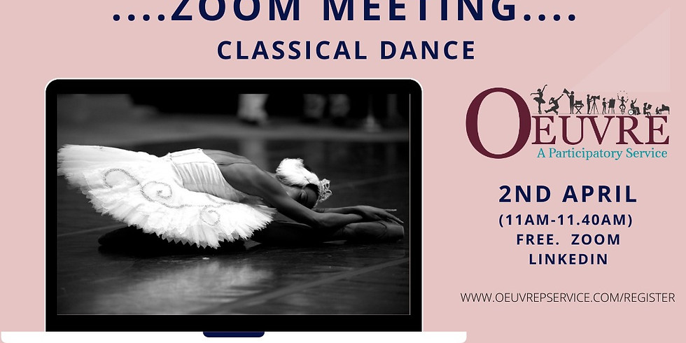 ZOOM MEETING:  Classical Dance  Friday 2nd April. 11am.